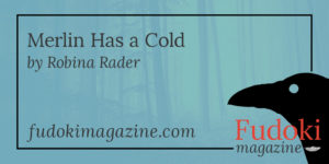 Merlin Has a Cold by Robina Rader