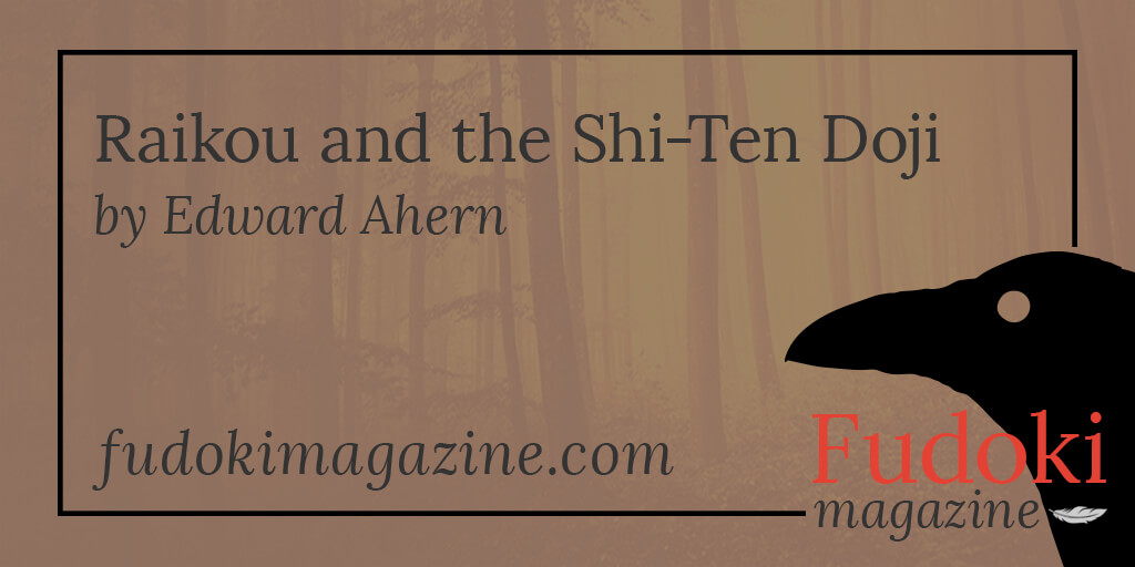 Raikou and the Shi-Ten Doji by Edward Ahern