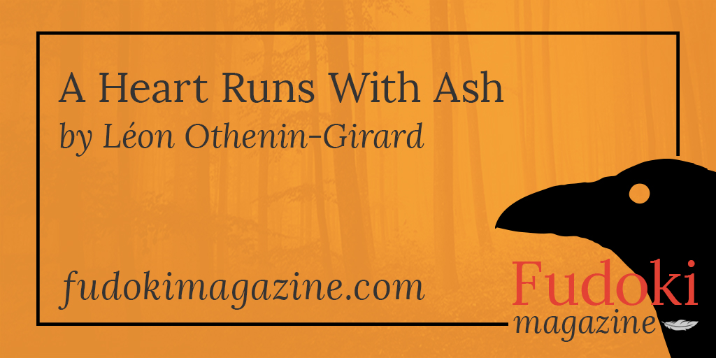 A Heart Runs With Ash by Léon Othenin-Girard