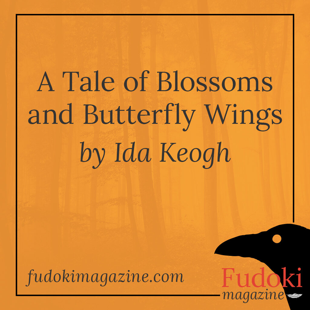 A Tale of Blossoms and Butterfly Wings by Ida Keogh