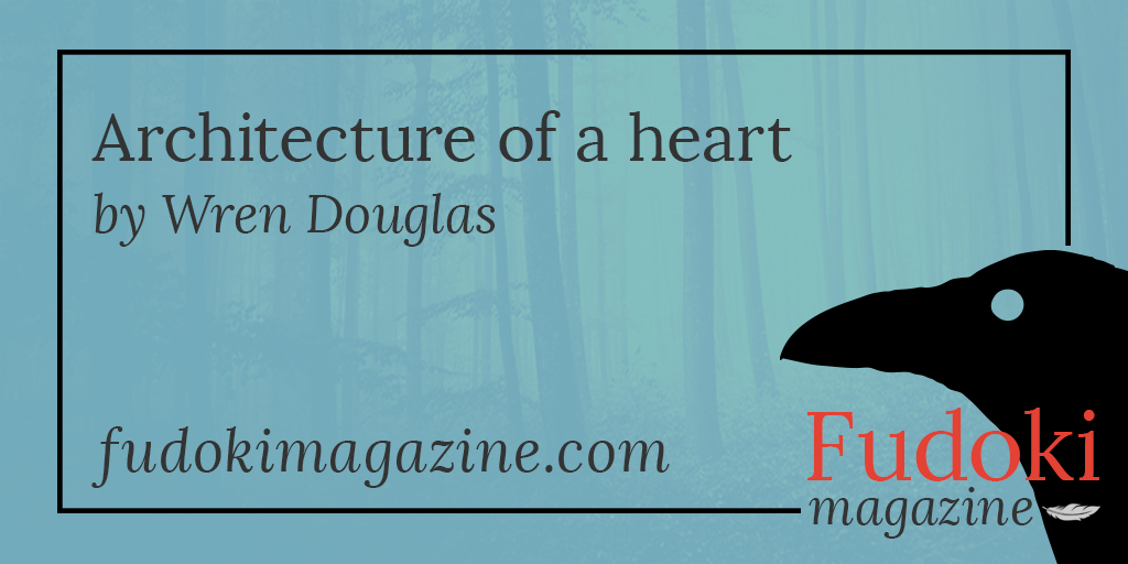 Architecture of a heart by Wren Douglas