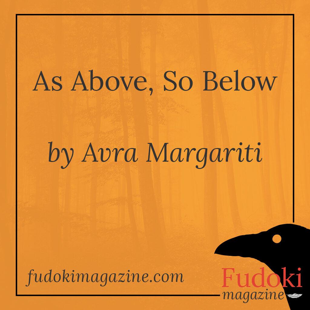 As Above, So Below by Avra Margariti