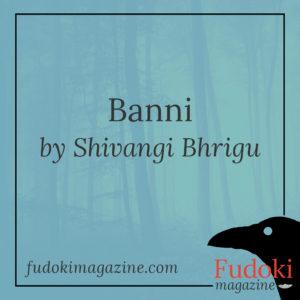 Banni by Shivangi Bhrigu