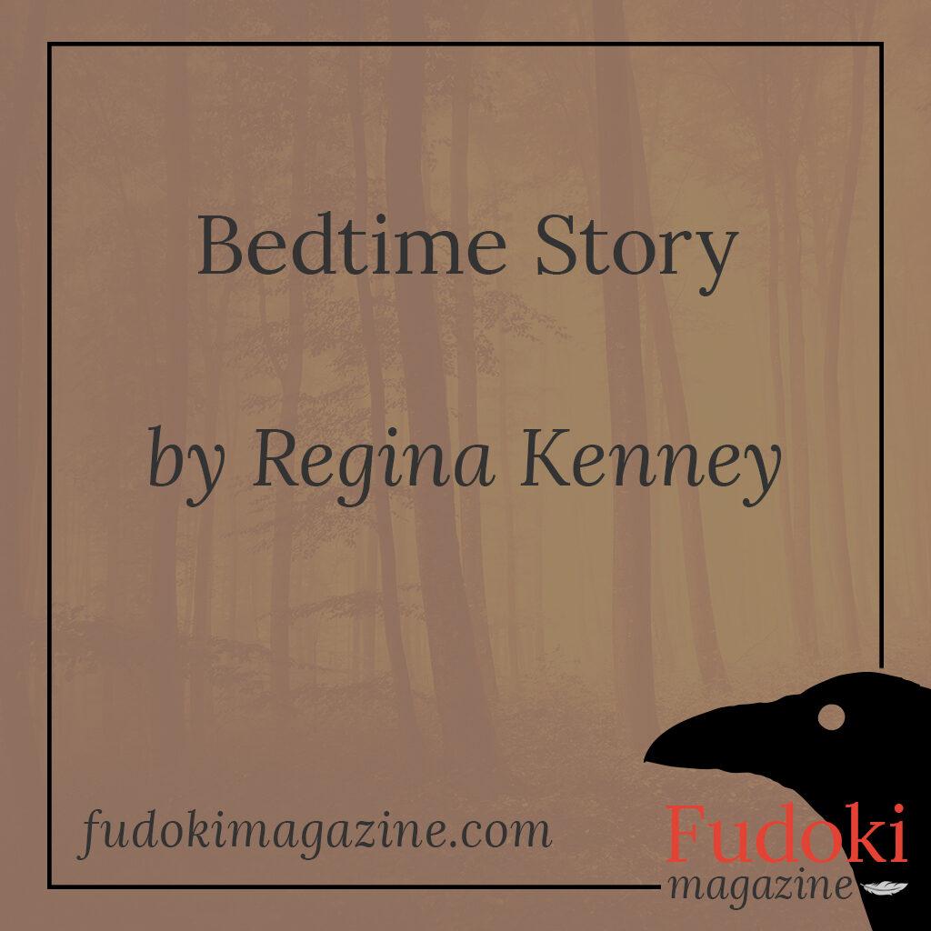 Bedtime Story by Regina Kenney