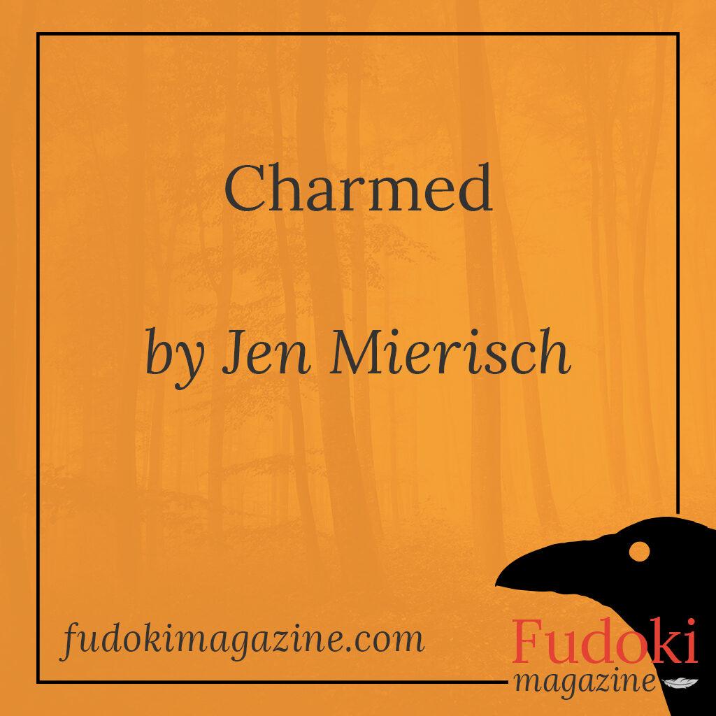 Charmed by Jen Mierisch