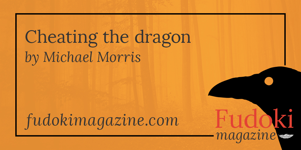 Cheating the dragon by Michael Morris