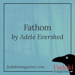 Fathom by Adele Evershed