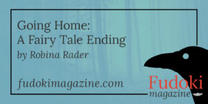 Going Home: A Fairy Tale Ending by Robina Rader