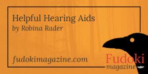 Helpful Hearing Aids by Robina Rader