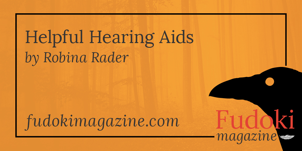 Helpful Hearing Aids by Robina Rader