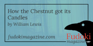 How the Chestnut got its Candles by William Lewis