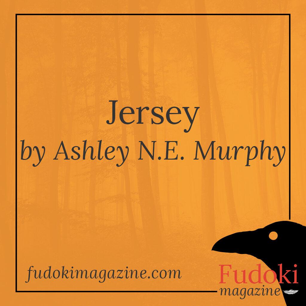 Jersey by Ashley N.E. Murphy