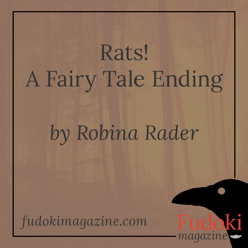 Rats! A Fairy Tale Ending by Robina Rader