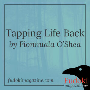 Tapping Life Back by Fionnuala O'Shea