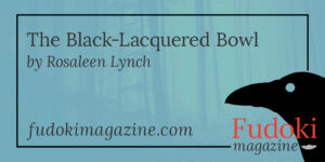 The Black-Lacquered Bowl by Rosaleen Lynch