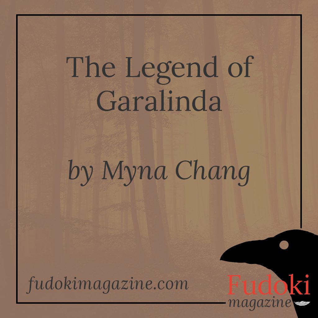 The Legend of Garalinda by Myna Chang