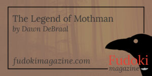 The Legend of Mothman by Dawn DeBraal