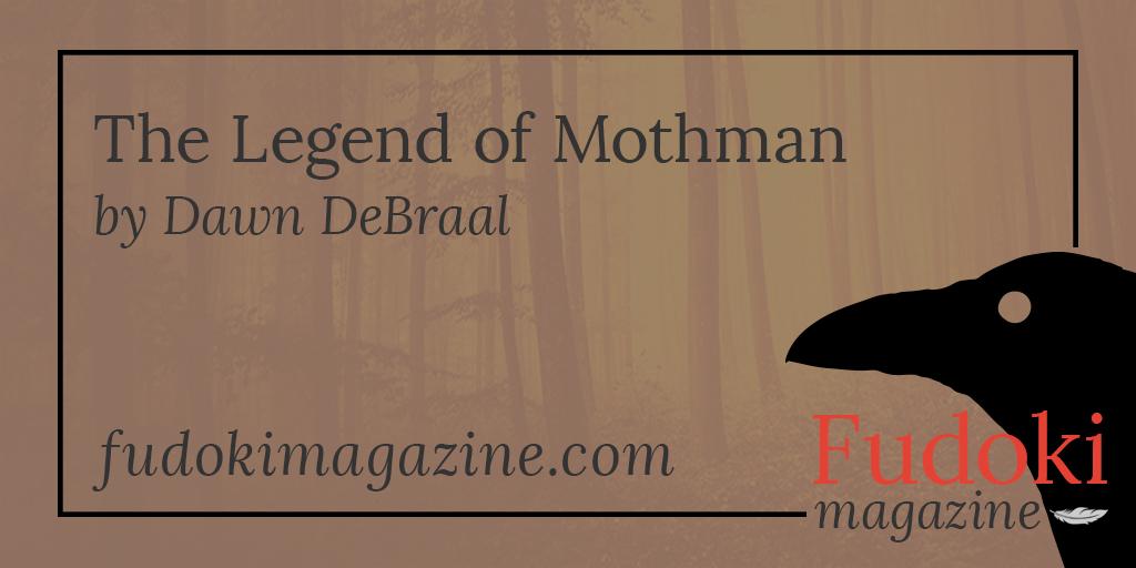 The Legend of Mothman by Dawn DeBraal