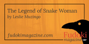 The Legend of Snake Woman by Leslie Muzingo