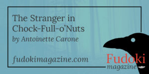 The Stranger in the Chock-Full-o'Nuts by Antoinette Carone