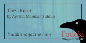 The Union by Ayesha Manazir Siddiqi