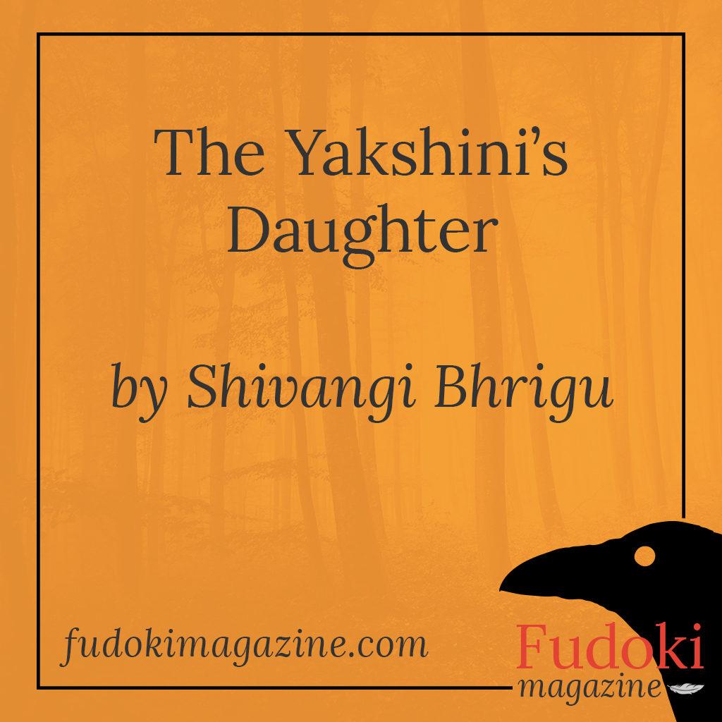 The Yakshini's Daughter by Shivangi Bhrigu