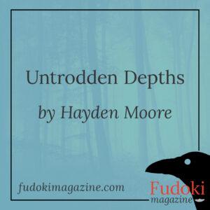 Untrodden Depths by Hayden Moore
